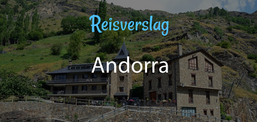 Andorra | Reisverslag