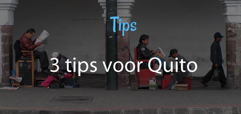 3 tips voor Quito